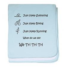 Just Keep Tri-ing baby blanket