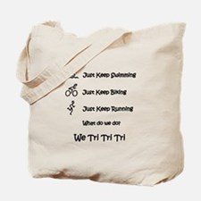 Just Keep Tri-ing Tote Bag