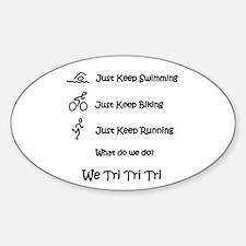 Just Keep Tri-ing Sticker (Oval)