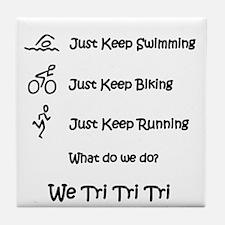 Just Keep Tri-ing Tile Coaster