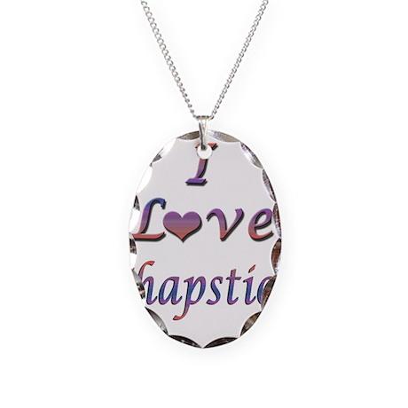 I Love Chapstick Necklace Oval Charm