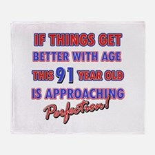 Funny 91st Birthdy designs Throw Blanket