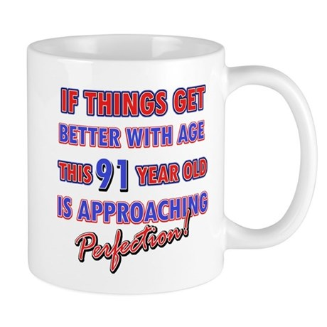 Funny 91st Birthdy designs Mug