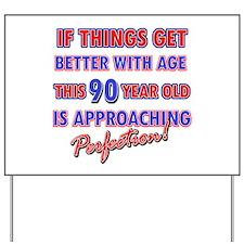 Funny 90th Birthdy designs Yard Sign
