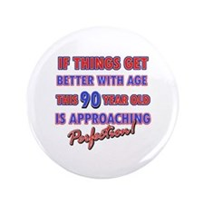 """Funny 90th Birthdy designs 3.5"""" Button"""