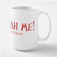 Don't Rush Large Mug