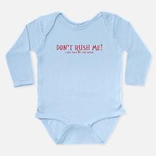 Don't Rush Long Sleeve Infant Bodysuit
