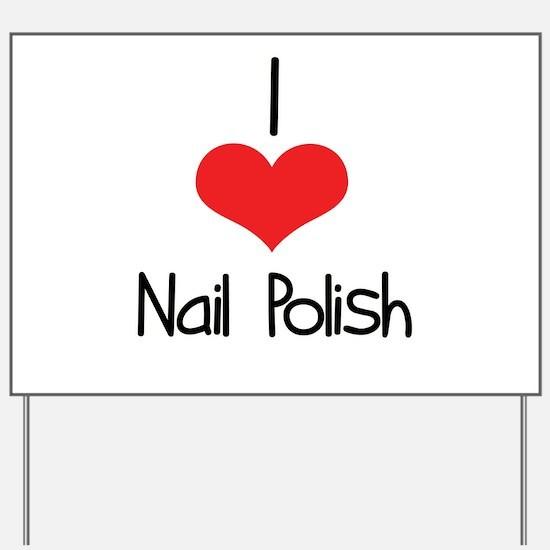 Nail Polish Yard Sign