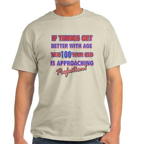 Funny 100th Birthdy designs Light T-Shirt
