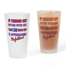Funny 100th Birthdy designs Drinking Glass
