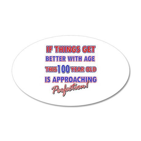 Funny 100th Birthdy designs 22x14 Oval Wall Peel