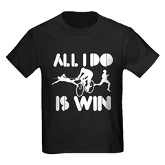 All I do is Win Triathlon T