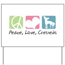 Peace, Love, Cresteds Yard Sign