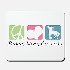 Peace, Love, Cresteds Mousepad