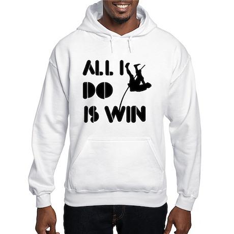 All I do is Win Polevault Hooded Sweatshirt