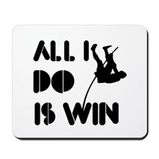 All I do is Win Polevault Mousepad