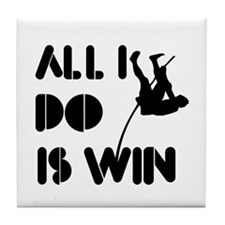 All I do is Win Polevault Tile Coaster