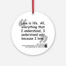 Tolstoy Love Quote Ornament (Round)