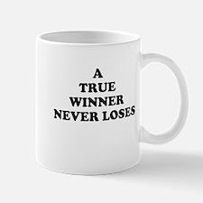 A True Winner Never Loses Mug