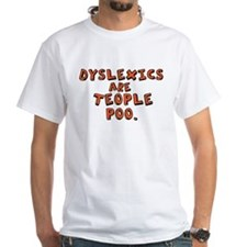 Dyslexics Are Teople Poo Shirt