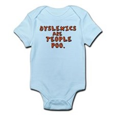 Dyslexics Are Teople Poo Infant Bodysuit