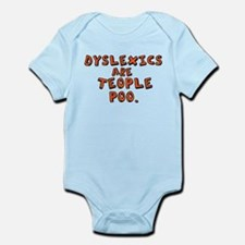 Dyslexics Are Teople Poo Infant Bodysuit
