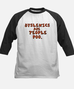 Dyslexics Are Teople Poo Tee