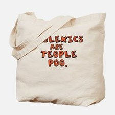 Dyslexics Are Teople Poo Tote Bag