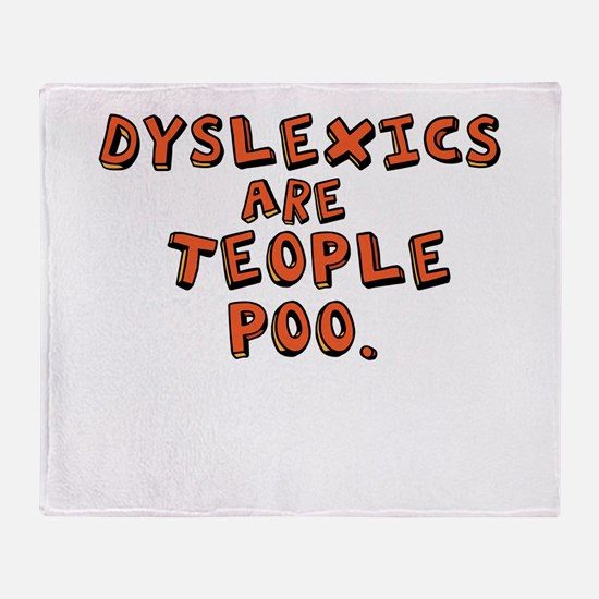 Dyslexics Are Teople Poo Throw Blanket