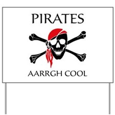Pirates aarrgh cool Yard Sign