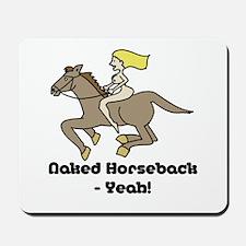 Naked Horseback - Yeah! Mousepad
