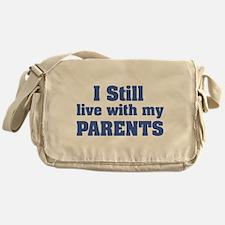 I still live with my parents Messenger Bag