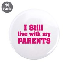 """I still live with my parents 3.5"""" Button (10 pack)"""
