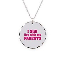 I still live with my parents Necklace Circle Charm