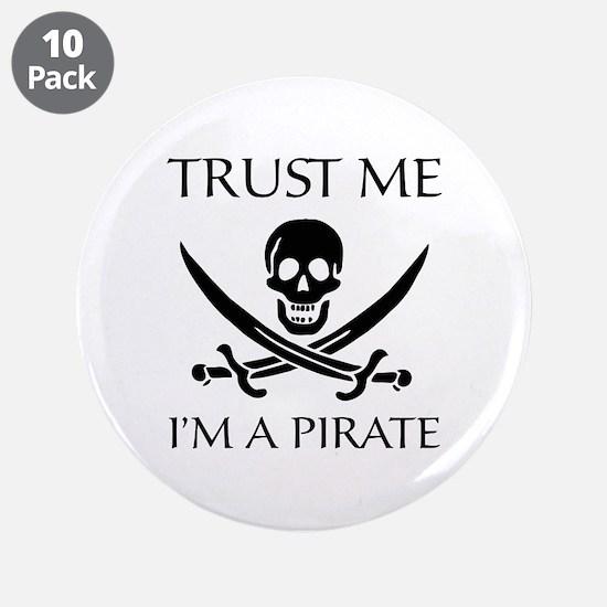 """Trust Me I'm a Pirate 3.5"""" Button (10 pack)"""