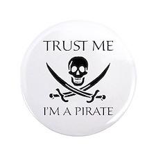 """Trust Me I'm a Pirate 3.5"""" Button (100 pack)"""