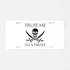 Trust Me I'm a Pirate Aluminum License Plate