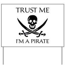 Trust Me I'm a Pirate Yard Sign