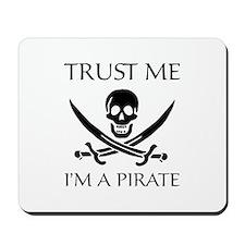 Trust Me I'm a Pirate Mousepad