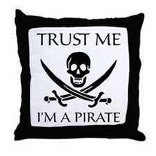Trust Me I'm a Pirate Throw Pillow