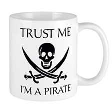 Trust Me I'm a Pirate Small Mug