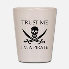 Trust Me I'm a Pirate Shot Glass