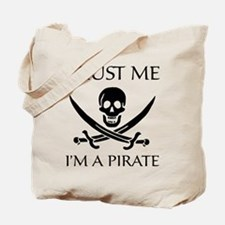 Trust Me I'm a Pirate Tote Bag
