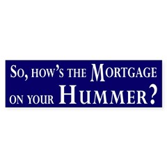 Mortgage on your Hummer bumper sticker