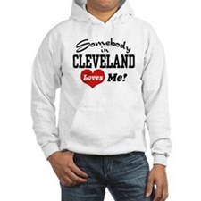 Somebody in Cleveland Loves Me Hoodie