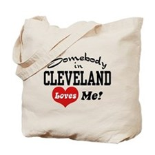 Somebody in Cleveland Loves Me Tote Bag