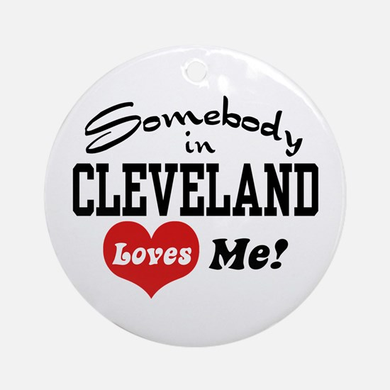 Somebody in Cleveland Loves Me Ornament (Round)