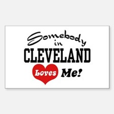 Somebody in Cleveland Loves Me Decal