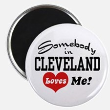 Somebody in Cleveland Loves Me Magnet
