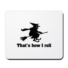 This is how I roll witch Mousepad